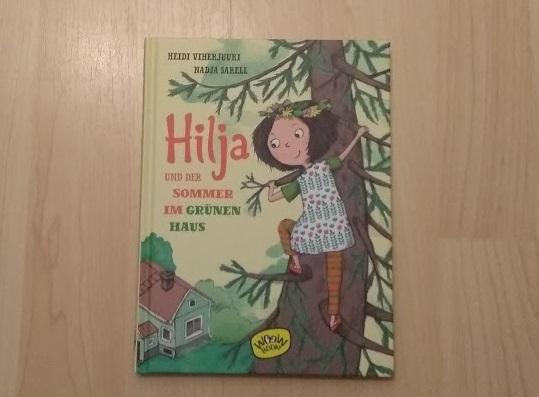 Heidi Viherjuuri - Hilja und der Sommer im grünen Haus