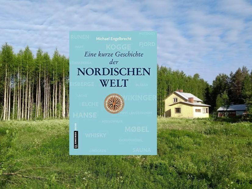 Eine kurze Geschichte der nordischen Welt von Michael Engelbrecht